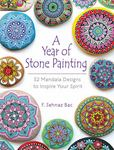 Year of Stone Painting: 52 Mandala Designs to