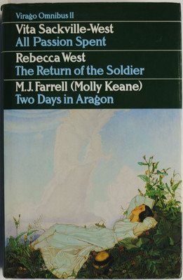 Virago Omnibus 2: All Passion Spent, The Return of the Soldier, Two Days in Aragon
