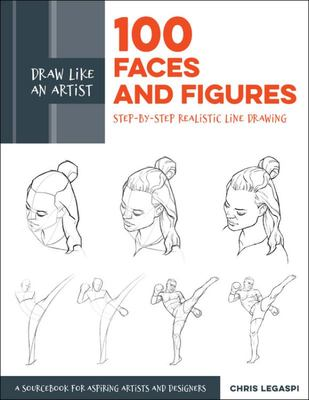 100 Faces and Figures (Draw Like an Artist): Step-by-Step Realistic Line Drawing