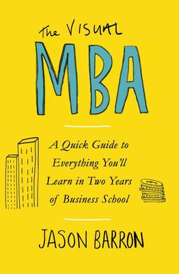 The Visual MBA - Your Shortcut to a World-Class Business Education