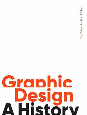 Graphic Design: A History, third ed.