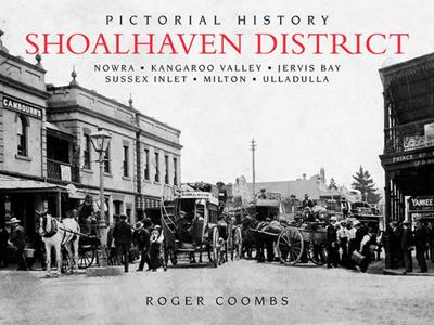 Shoalhaven District Pictorial History