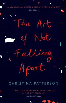 The Art of Not Falling Apart