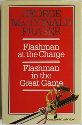 Flashman at the Charge and Flashman in the Great Game