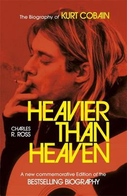 Heavier Than Heaven (Kurt Cobain)