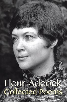 Collected Poems :  Fleur Adcock