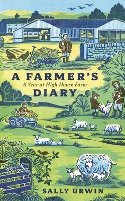 A Farmer's Diary - A Year at High House Farm