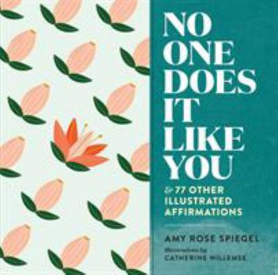 No One Does It Like You: 78 Illustrated Affirmations for Self-Kindness