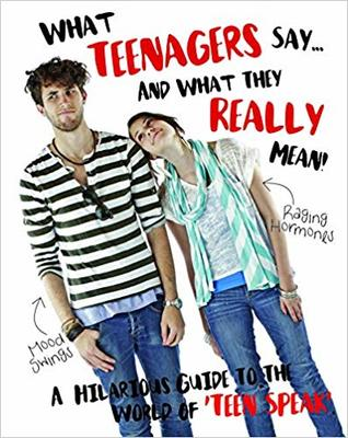 Teenagers: What They Say and What They Mean