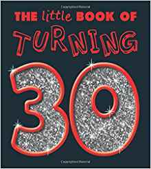 Little Book Of Turning 30