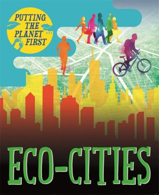 Eco-Cities (Putting the Planet First)