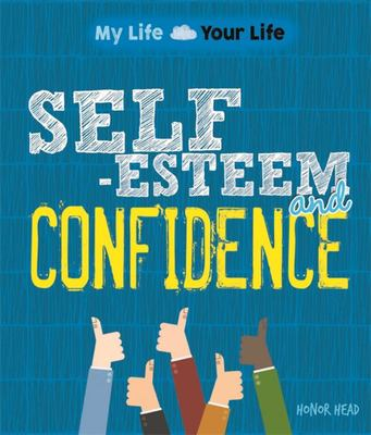 Self-Esteem and Confidence (My Life, Your Life)