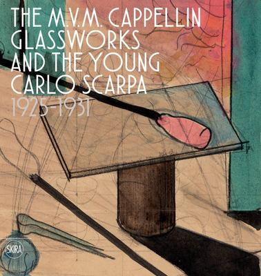 The M. V. M. Cappellin Glassworks and a Young Carlo Scarpa