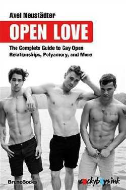 Open Love - The Complete Guide to Open Relationships, Polyamory, and More