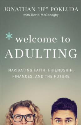 Welcome to Adulting - Navigating Faith, Friendship, Finances, and the Future