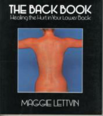 Back Book - Healing the Hurt in Your Lower Back