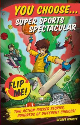Super Sports Spectacular (You Choose Flip Me! 7 & 8)