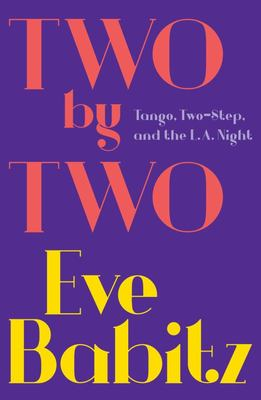 Two by Two - Tango, Two-Step, and the L. A. Night