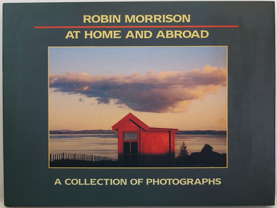 Robin Morrison: At Home and Abroad