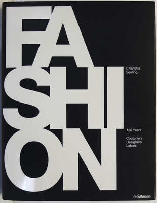 Fashion 150 years. Couturiers, Desgners, Labels