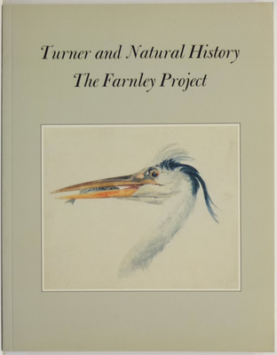 Turner and Natural History: The Farnley Project