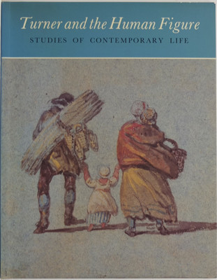 Turner and the Human Figure - Studies of Contemporary Life