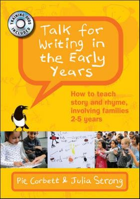Talk for Writing in the Early Years - How to Teach Story and Rhyme, Involving Families 2-5 Years