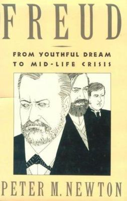 Freud - From Youthful Dream to Mid-Life Crisis