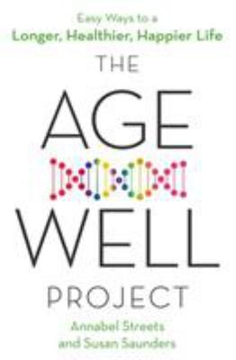 The Age-Well Project - 50 Ways to Live Better and Longer