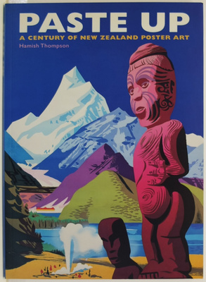 Paste Up : A Century of New Zealand Poster Art