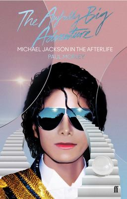 The Awfully Big Adventure - Michael Jackson in the Afterlife