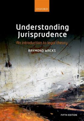Understanding Jurisprudence - An Introduction to Legal Theory