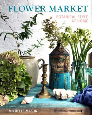 Flower Market - Botanical Style at Home
