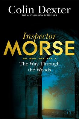 The Way Through the Woods - Inspector Morse Bk10