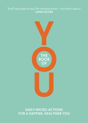 Book of You, The: Daily Micro-Actions for a Happier, Healthier You
