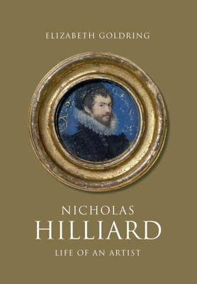 Nicholas Hilliard - The Life of an Elizabethan Artist