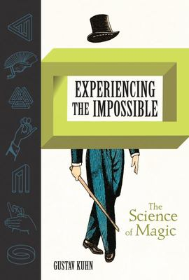 Experiencing the Impossible - The Science of Magic
