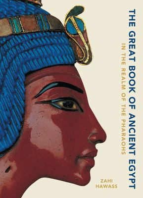 The Great Book of Ancient Egypt - In the Realm of the Pharaohs