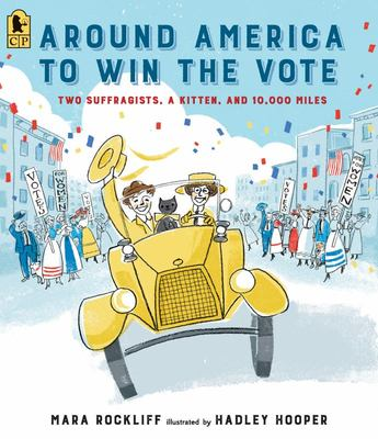 Around America to Win the Vote - Two Suffragists, a Kitten, and 10,000 Miles