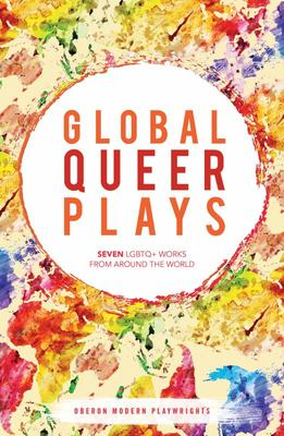 Global Queer Play: Seven LGBTQ+ works from Around the World