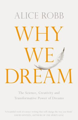 Why We Dream - The New Science Behind Dreams and Why They Matter