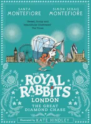The Great Diamond Chase (The Royal Rabbits of London #3)