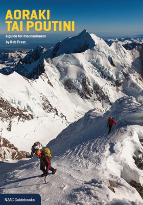 Aoraki Tai Poutini : A Guide for Mountaineers