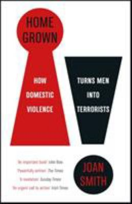Home-Grown - How Domestic Violence Turns Men into Terrorists