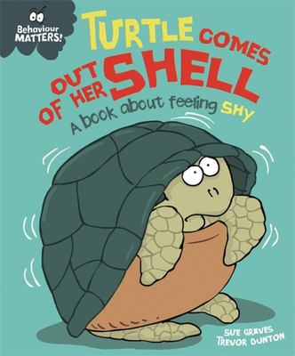 Turtle Comes Out of Her Shell - A Book about Feeling Shy