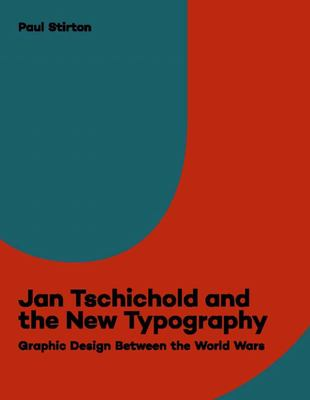 Jan Tschichold and the New Typography - Graphic Design Between the World Wars