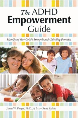 ADHD Empowerment Guide - Identifying Your Child's Strengths and Unlocking Potential