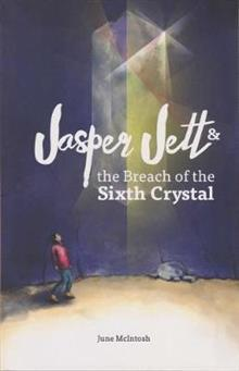 Jasper Jett and the Breach of the Sixth Crystal