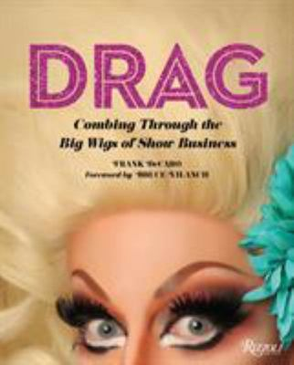 Drag - Combing Through the Big Wigs of Show Business