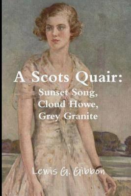 A Scots Quair - The Complete Trilogy